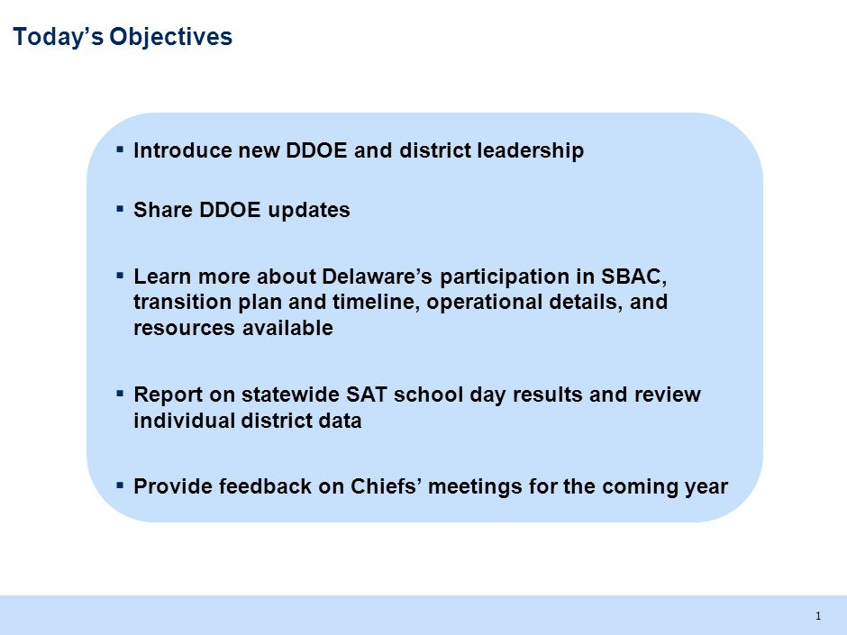 Today's Objectives Introduce new DDOE and district leadership