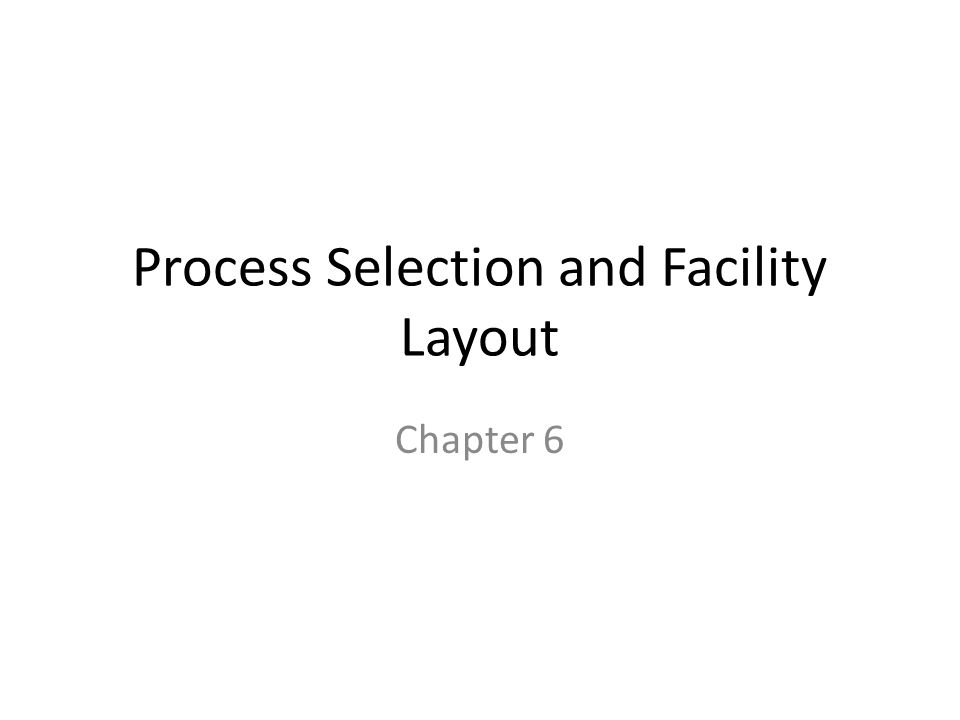 fast food process selection and facility layout