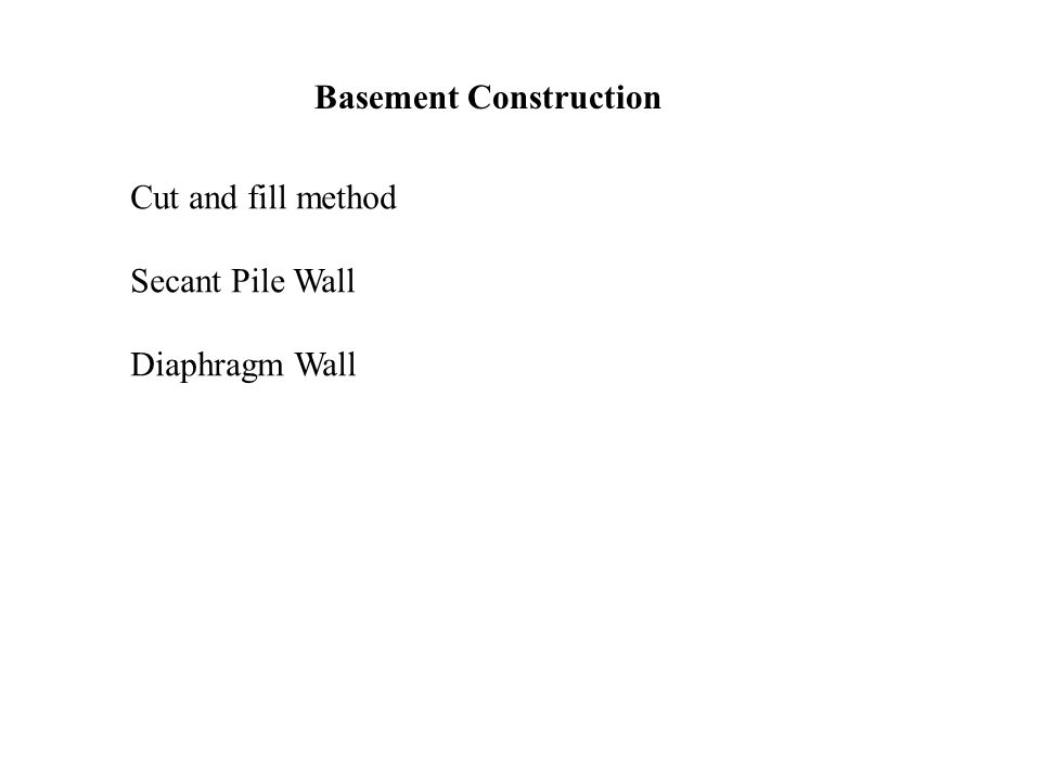 Topic 2 types of foundation ppt video online download for Basement construction methods