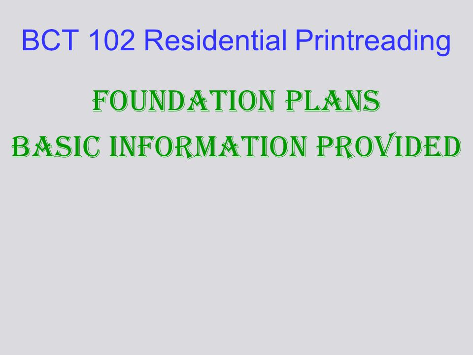 Bct 102 residential printreading ppt video online download for How to read a foundation plan