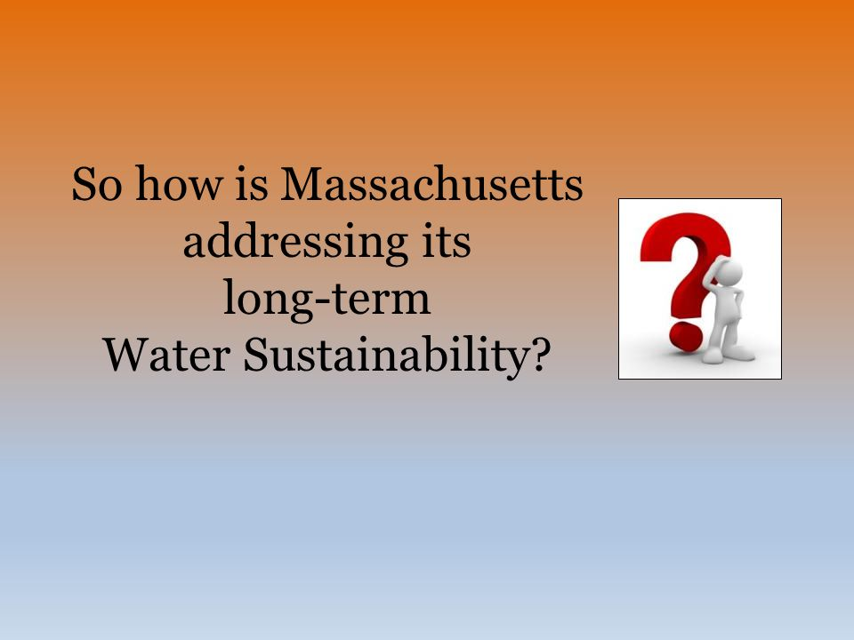 So how is Massachusetts addressing its long-term