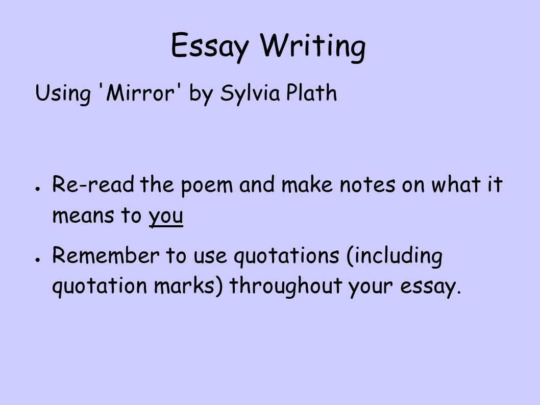 thesis for mirror by sylvia plath Sylvia plath's mirror explores the impact of time on individuals, specifically within the realities of aging and losing beauty here, plath speaks from an implied autobiographical.