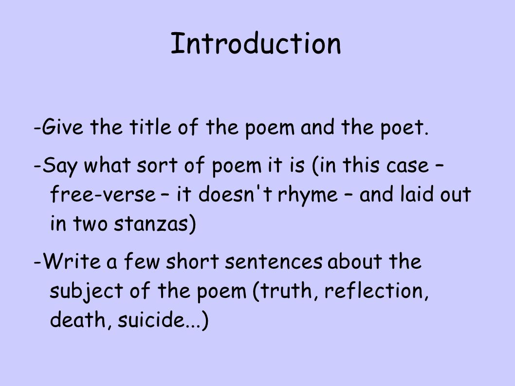 Introduction -Give the title of the poem and the poet.