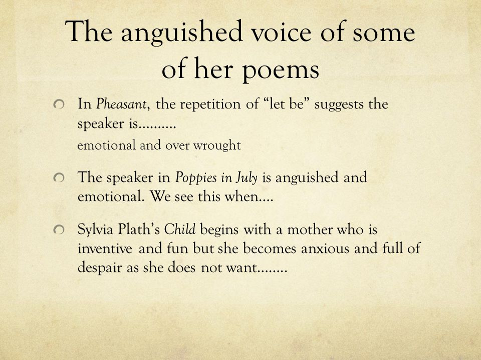 """speech on sylvia plath and poppies Plath makes effective use of provocative imagery to highlight the as with """"morning song"""" and """"poppies in july"""", plath sylvia plath's provocative."""