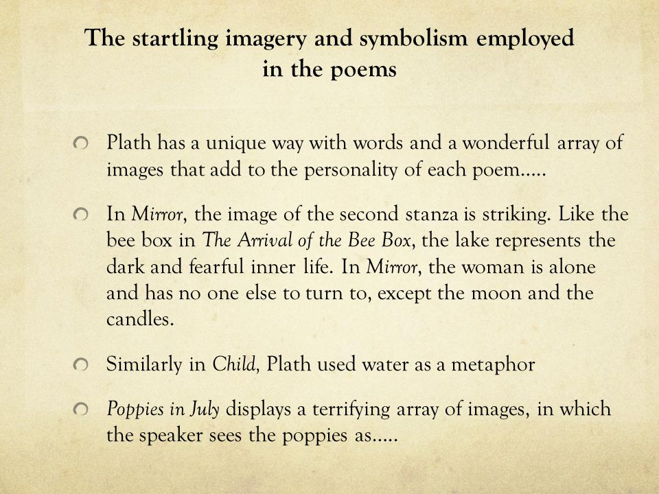 sylvia plath uses startling imagery whe Plath makes effective use of provocative imagery to highlight the  the poet uses a number a images  sylvia plath's provocative imagery serves to highlight the.