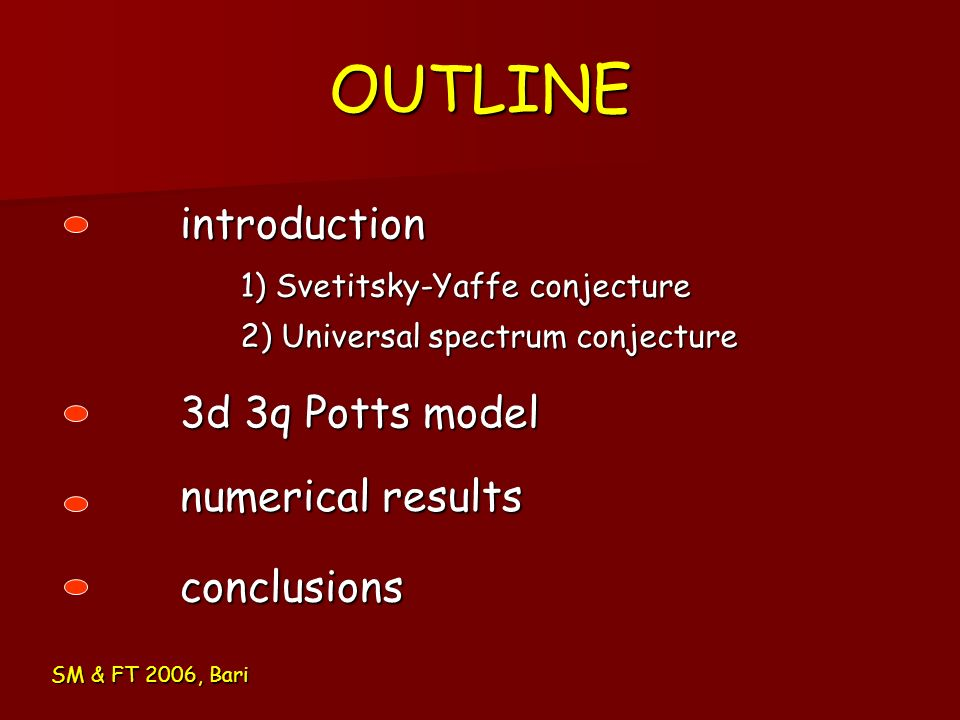 OUTLINE introduction 3d 3q Potts model numerical results conclusions