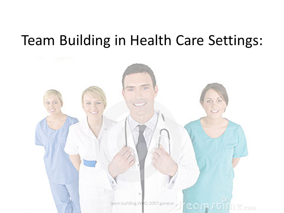 Team Building in Health Care Settings: