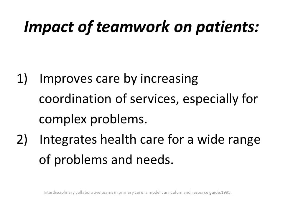 Impact of teamwork on patients: