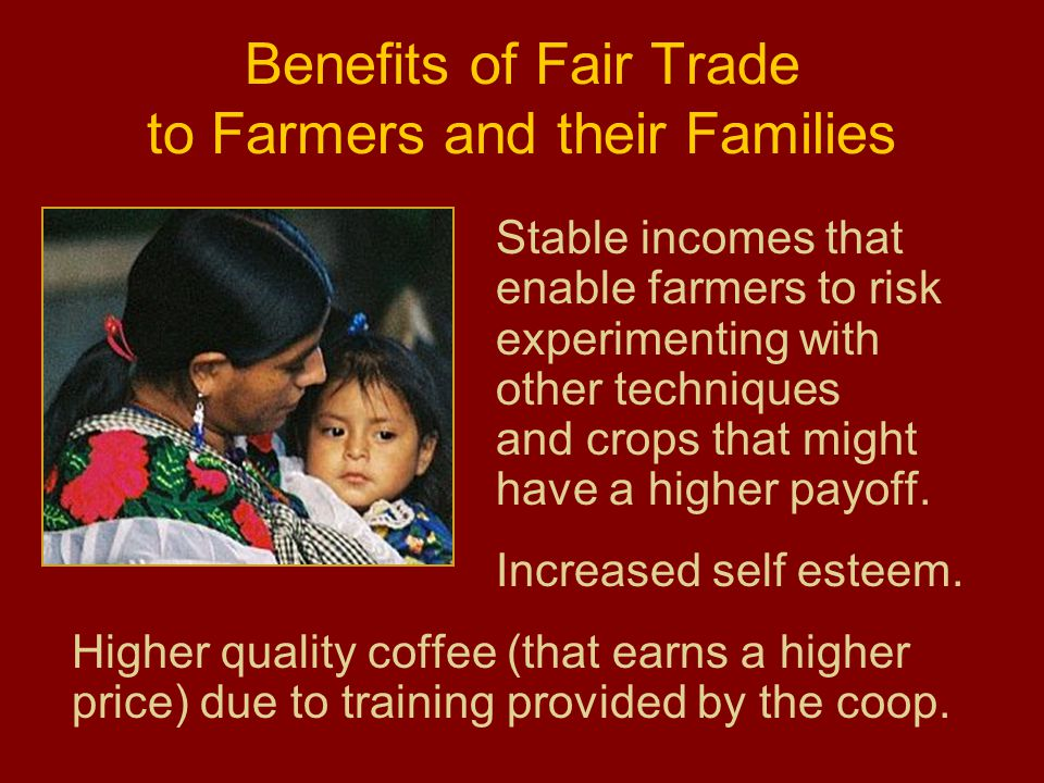 what are the benefits of fair trade Expanded markets one of the most dramatic benefits to small businesses of free trade agreements with other countries is the ability to sell to foreign customers.
