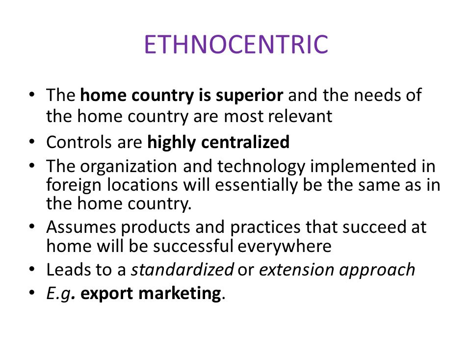 ethnocentric approach perlmutter International human resource strategy and  international human resource strategy and control:  they defined are ethnocentric, an approach thatfeatures.