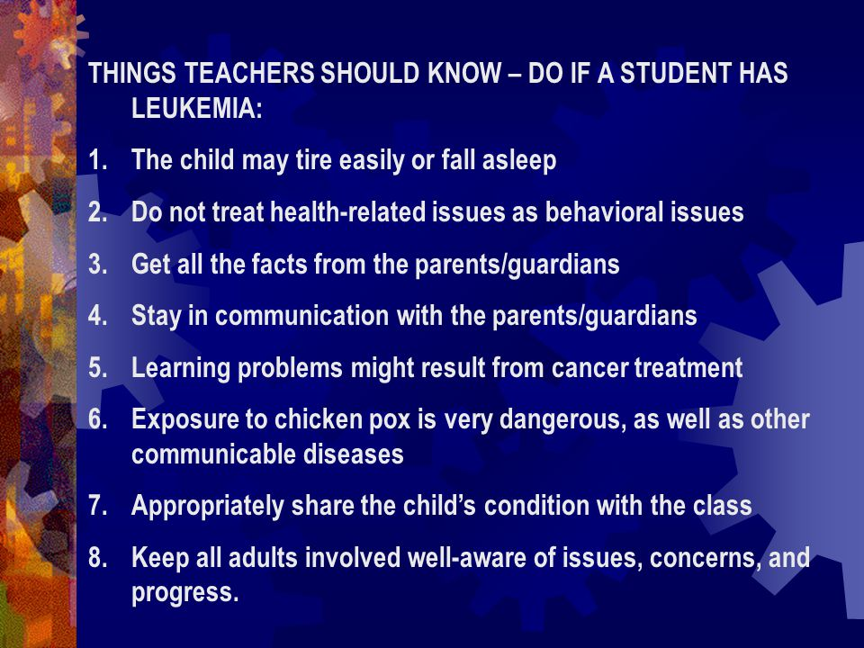 THINGS TEACHERS SHOULD KNOW – DO IF A STUDENT HAS LEUKEMIA: