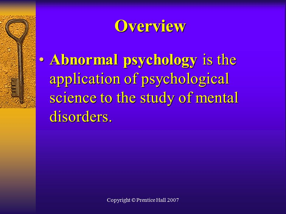 an overview of the study of abnormal behavior through psychology Abnormal psyche mid term study notes chapter key points variety of factors play   by food john b watson emphasized the study of overt behavior, abnormal.