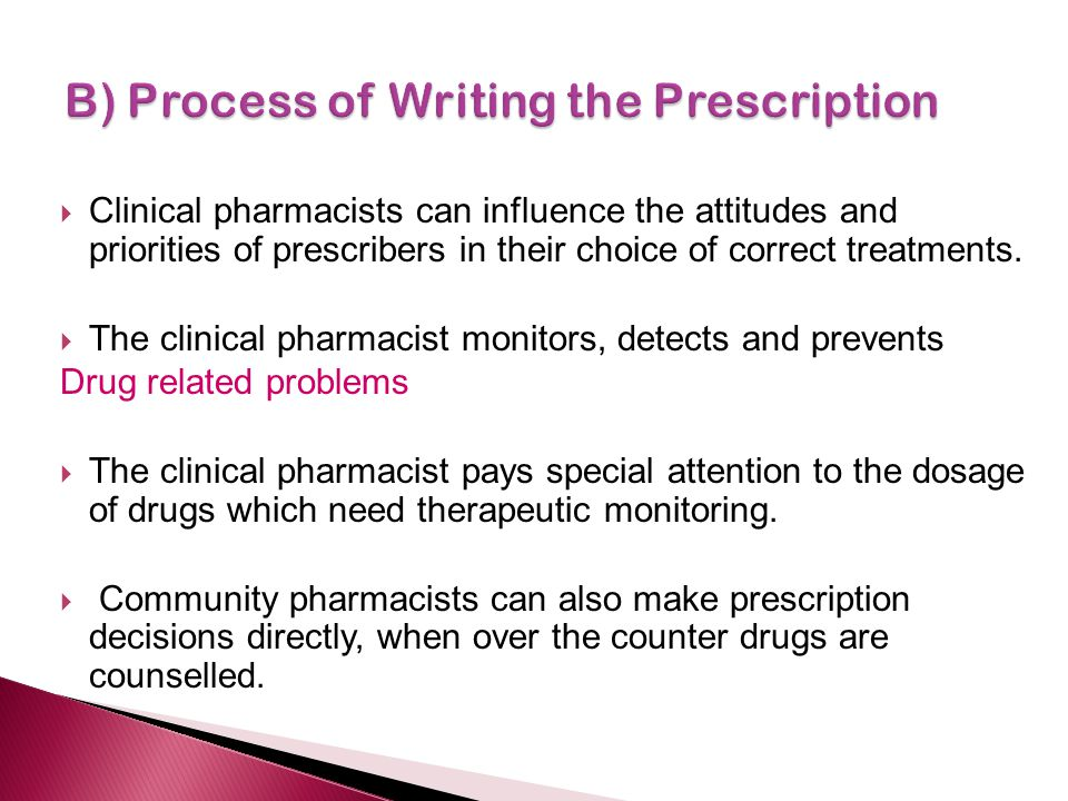 B) Process of Writing the Prescription