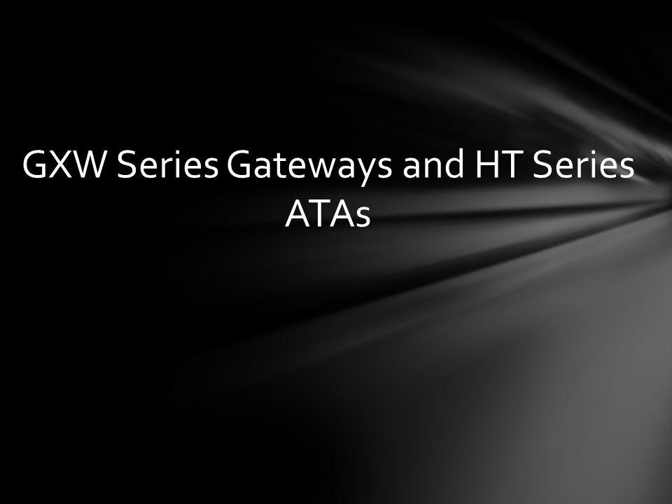 GXW Series Gateways and HT Series ATAs