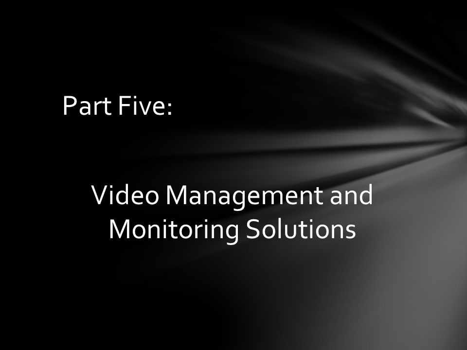 Video Management and Monitoring Solutions