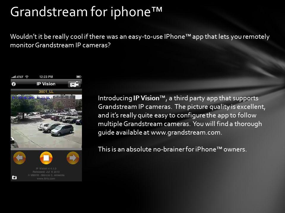 Grandstream for iphone™
