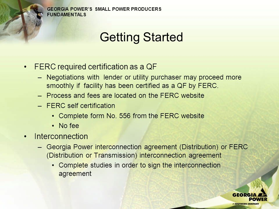 Getting Started FERC required certification as a QF Interconnection