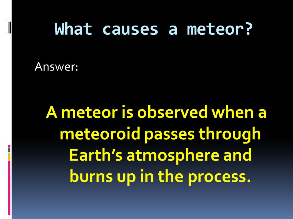 What causes a meteor.