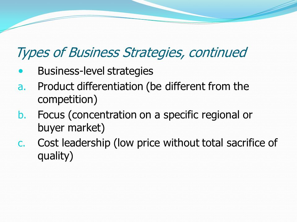 Types of Business Strategies, continued