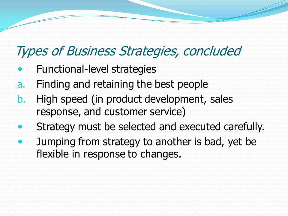 Types of Business Strategies, concluded