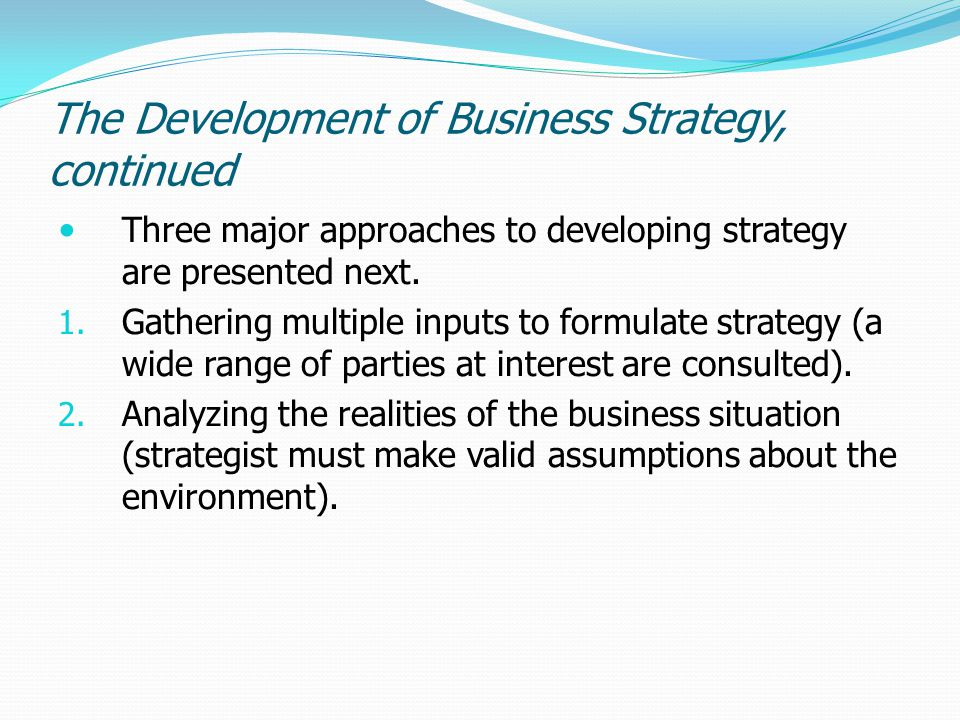The Development of Business Strategy, continued