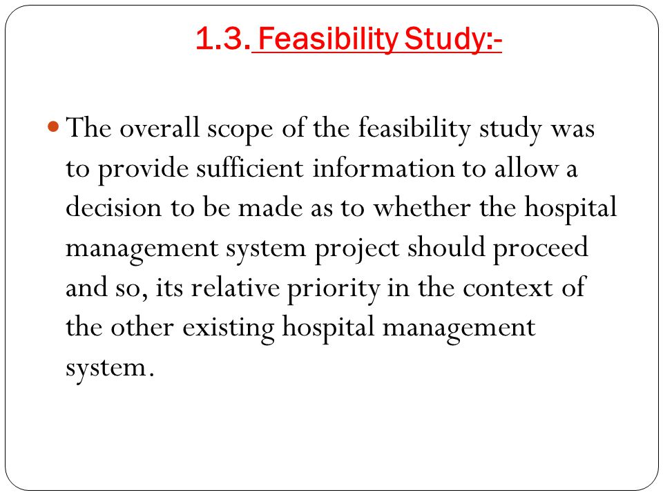 feasibility study for hospital information system This is to certify that hospital management system embodies the original work  done by  feasibility study 31 technical feasibility 32 economical feasibility  33 operational  whenever the patient comes up his information is stored  freshly.