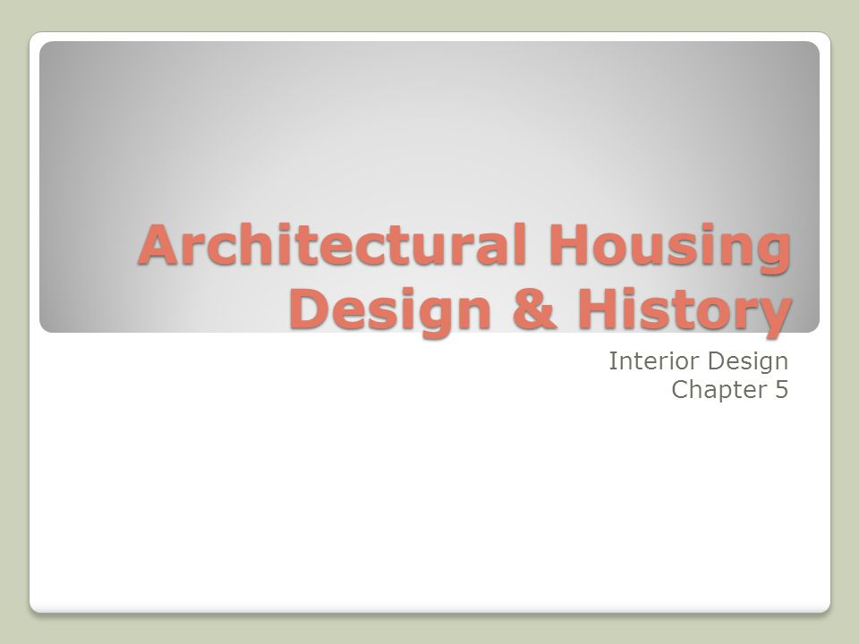 Architectural Housing Design History Ppt Video Online Download