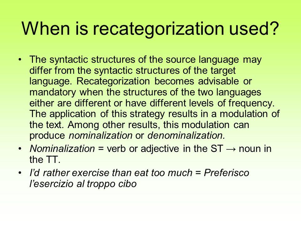 When is recategorization used