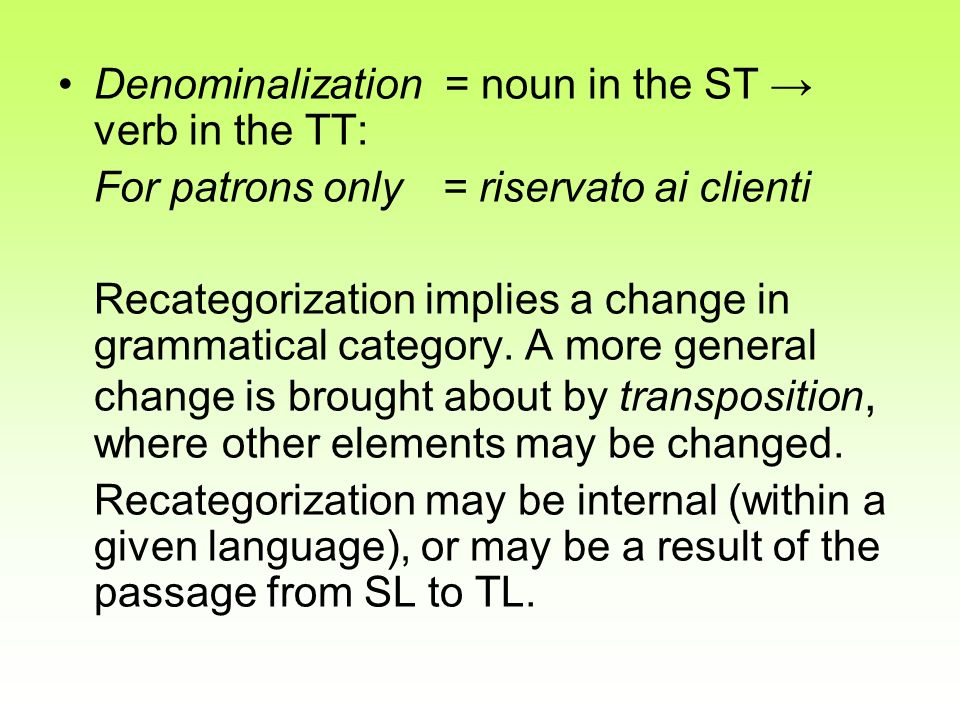 Denominalization = noun in the ST → verb in the TT: