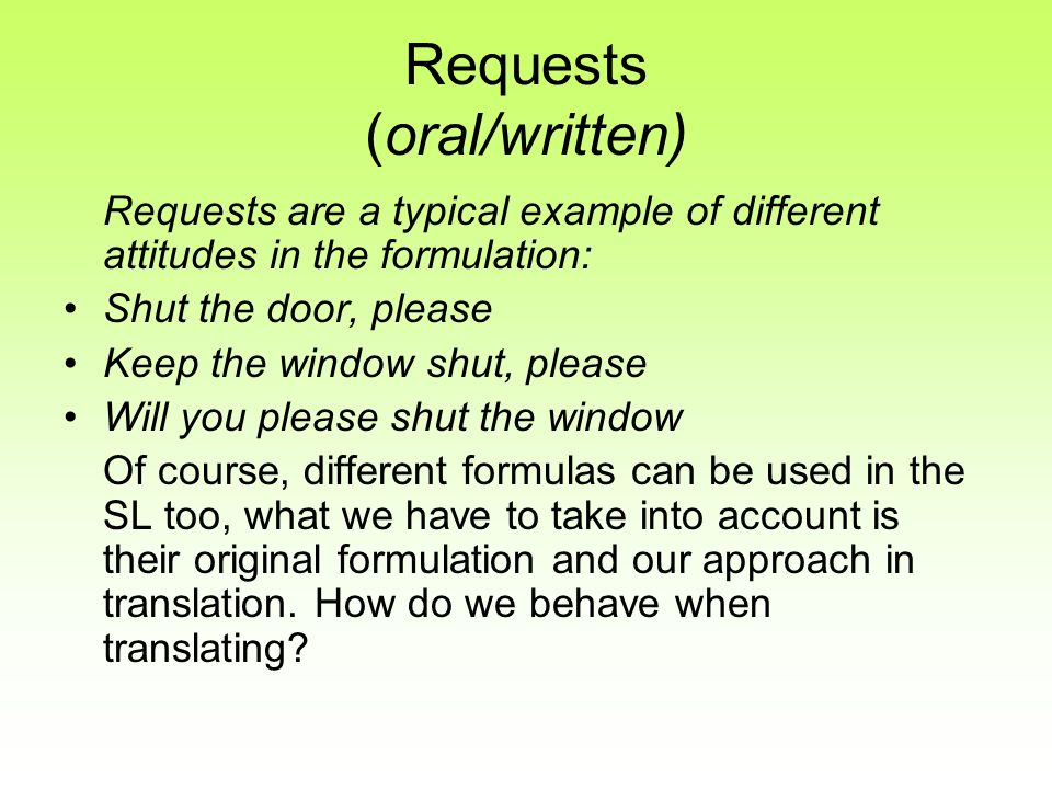 Requests (oral/written)