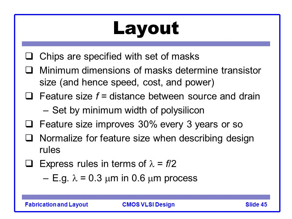 Layout Chips are specified with set of masks