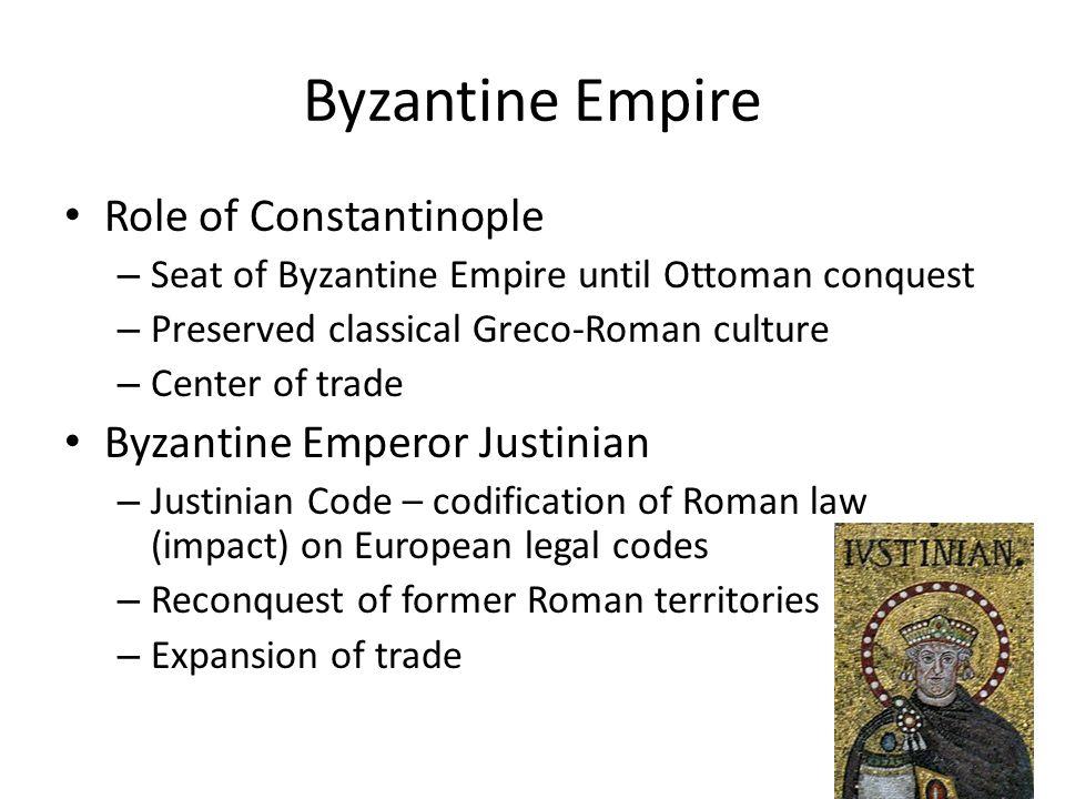 Byzantine Empire Role of Constantinople Byzantine Emperor Justinian