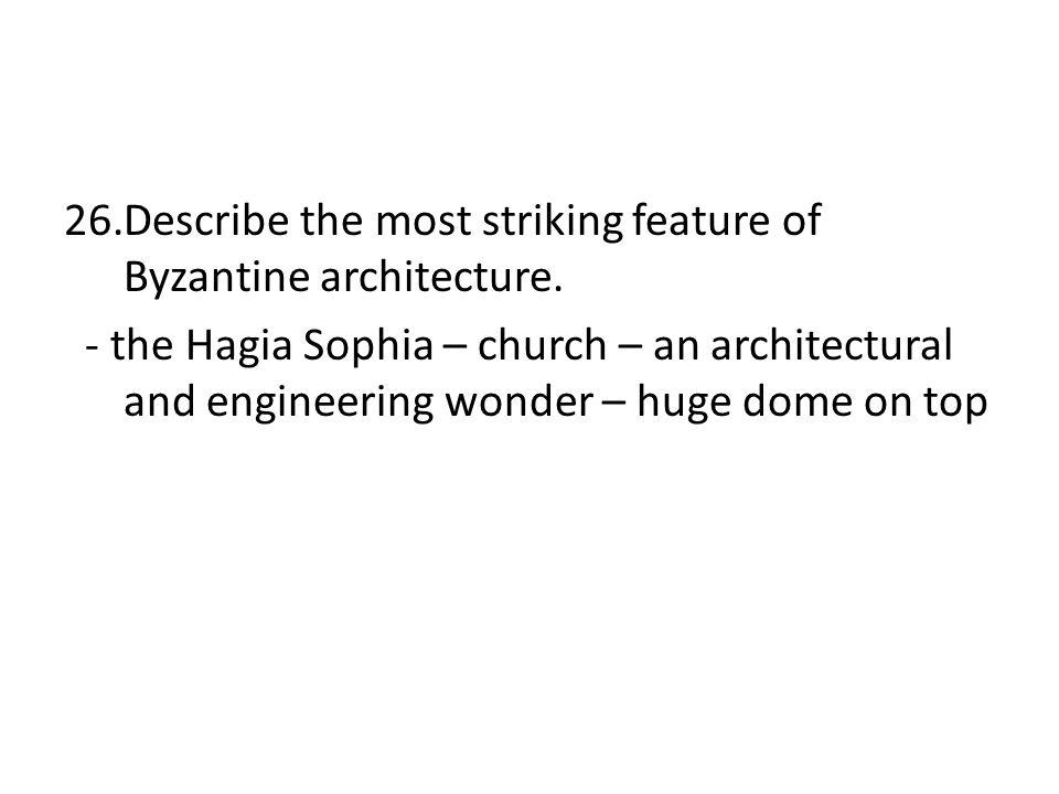 Describe the most striking feature of Byzantine architecture.