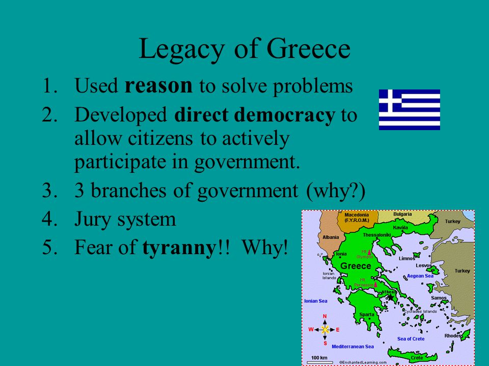 Legacy of Greece Used reason to solve problems