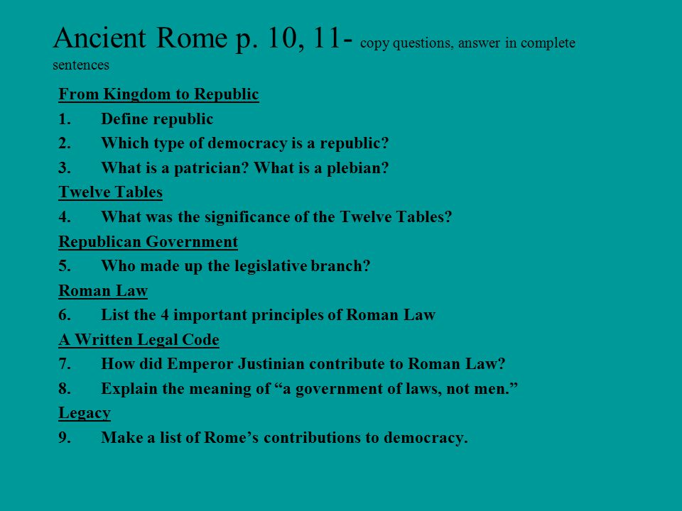 Ancient Rome p. 10, 11- copy questions, answer in complete sentences