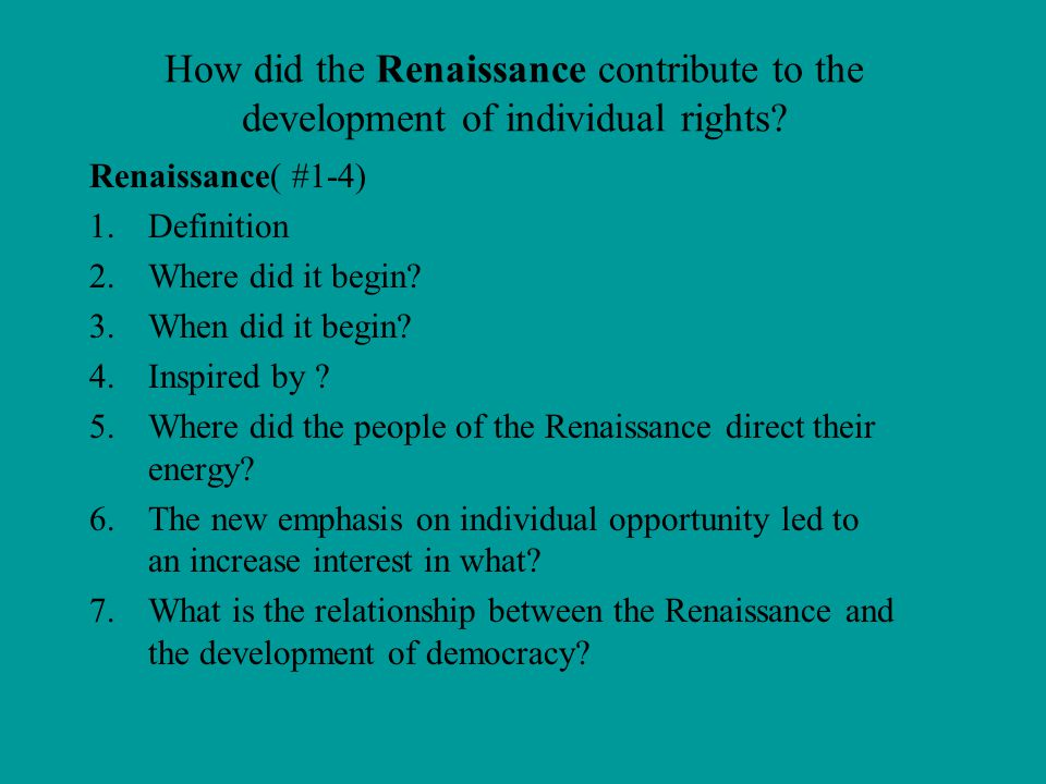 How did the Renaissance contribute to the development of individual rights