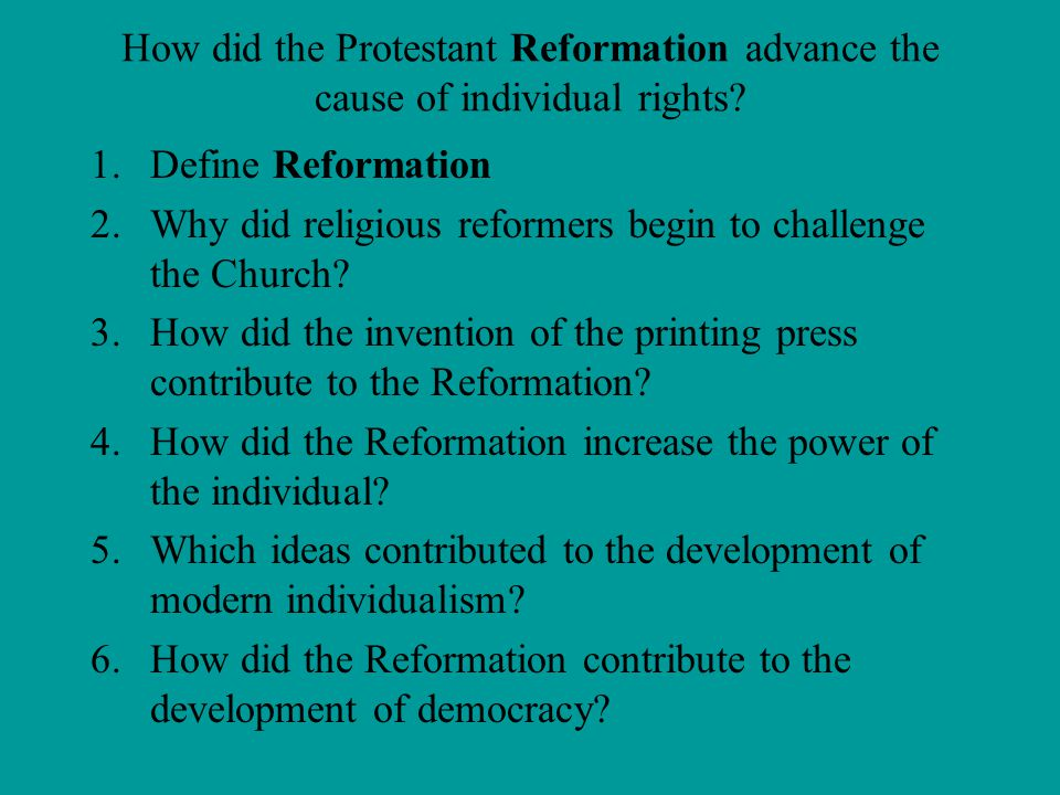 How did the Protestant Reformation advance the cause of individual rights