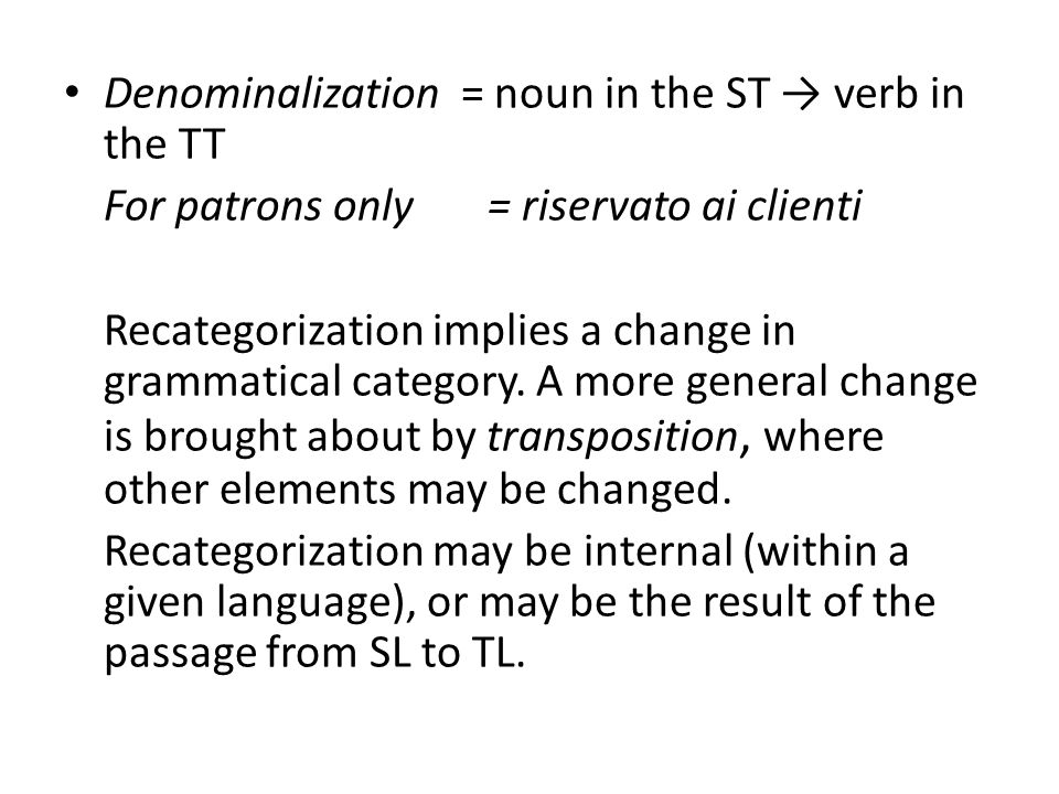 Denominalization = noun in the ST → verb in the TT
