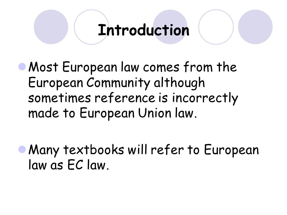 introduction to european union law An european union law law european essay introduction in eu law, the supremacy of european union is define as a constitutional doctrine, and is established by the ecj along with a new legal order theory.