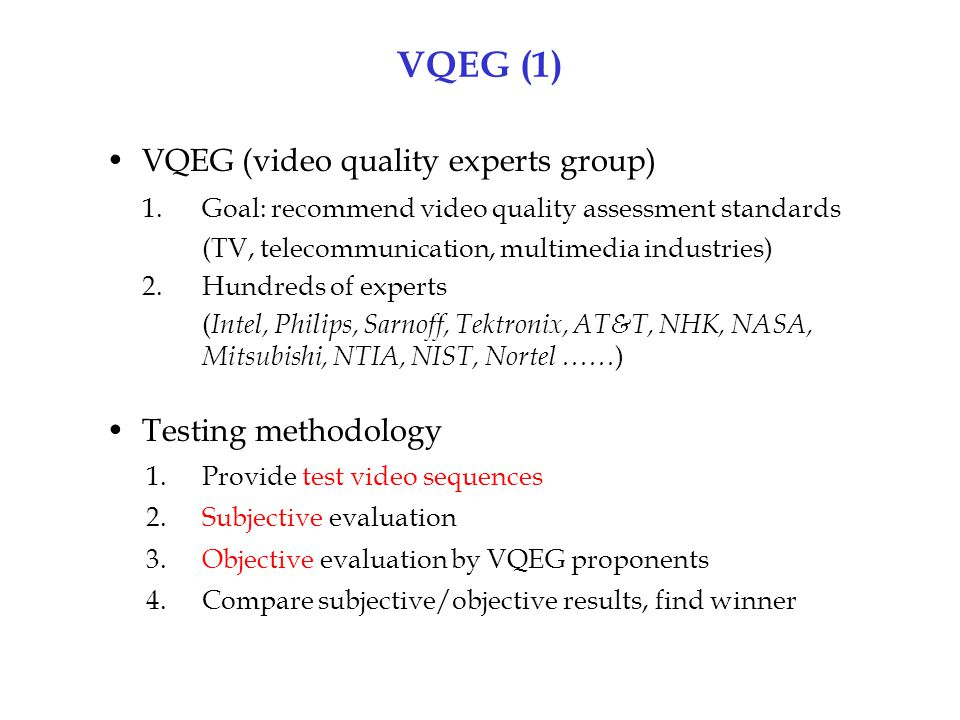 VQEG (1) VQEG (video quality experts group)