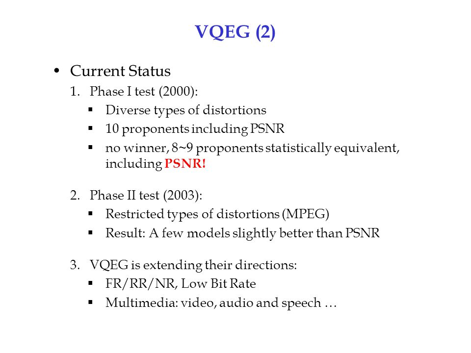 VQEG (2) Current Status 1. Phase I test (2000):