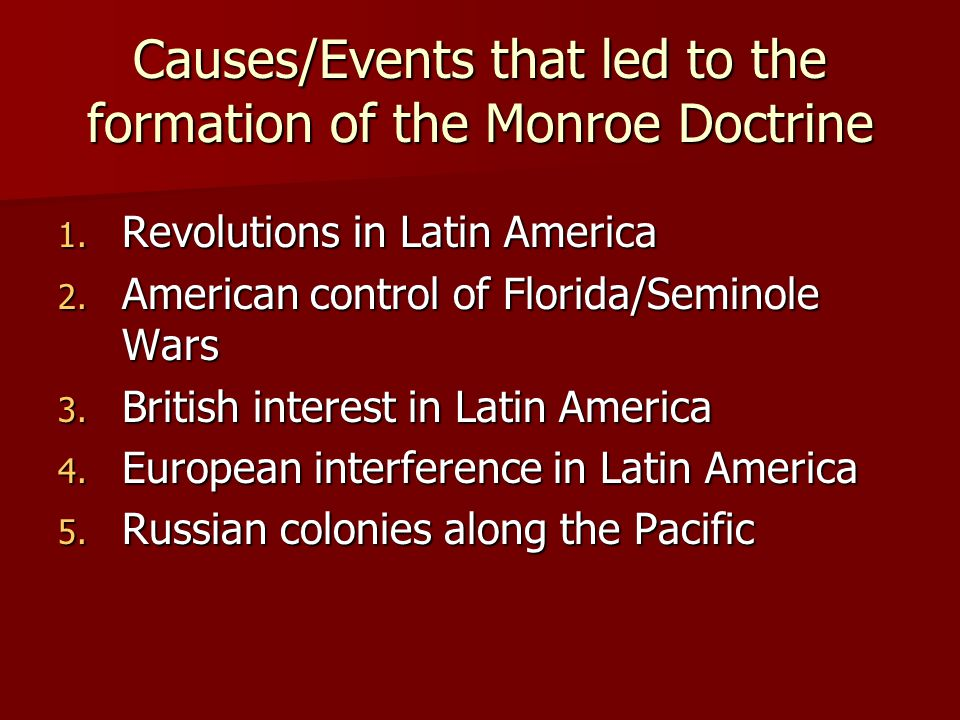 What was the cause of the Monroe Doctrine?