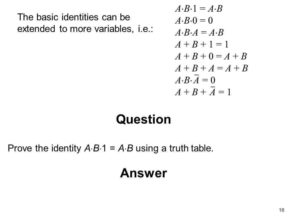 The basic identities can be extended to more variables, i.e.: