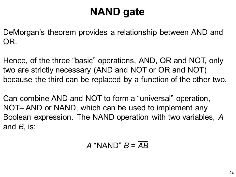 NAND gate DeMorgan's theorem provides a relationship between AND and OR.