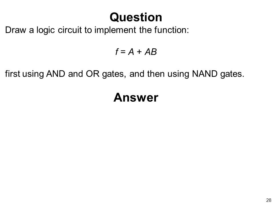 Question Answer Draw a logic circuit to implement the function: