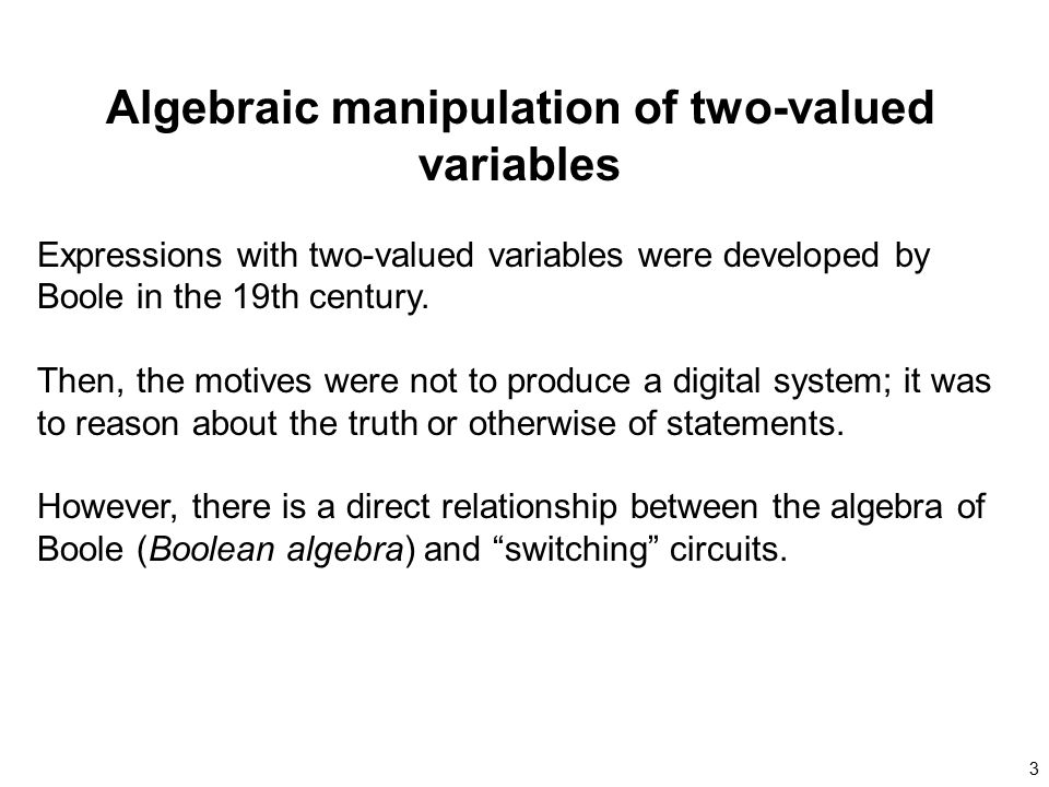Algebraic manipulation of two-valued variables