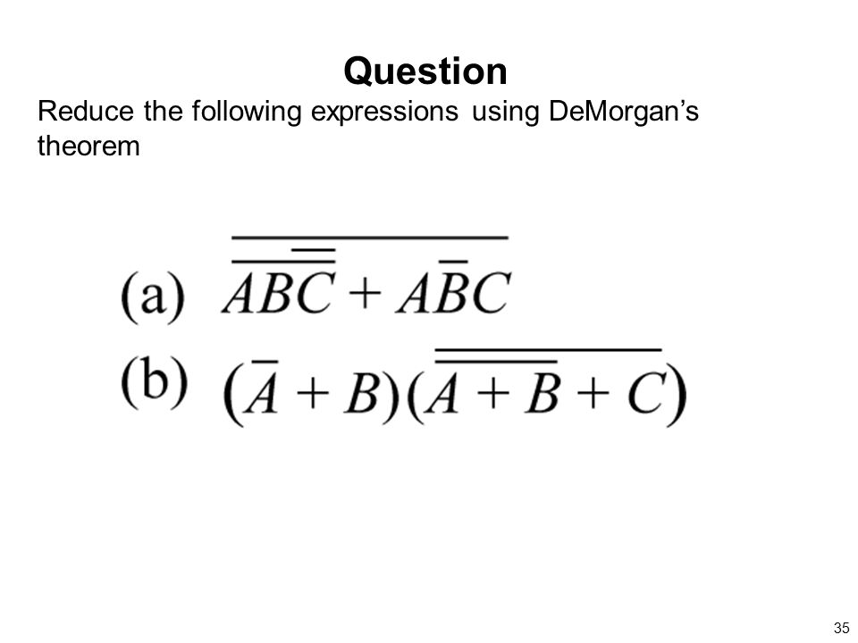 Question Reduce the following expressions using DeMorgan's theorem