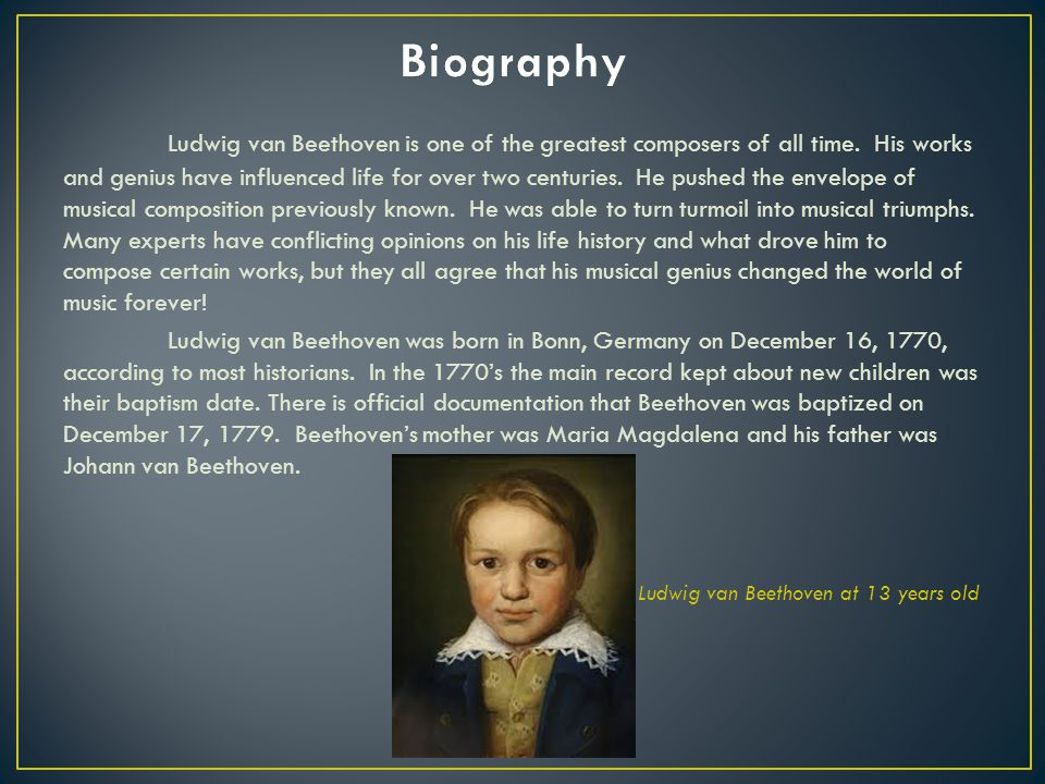 beethoven bio Ludwig van beethoven was one of the greatest composers the world has ever  had check out this biography to know about his childhood,.