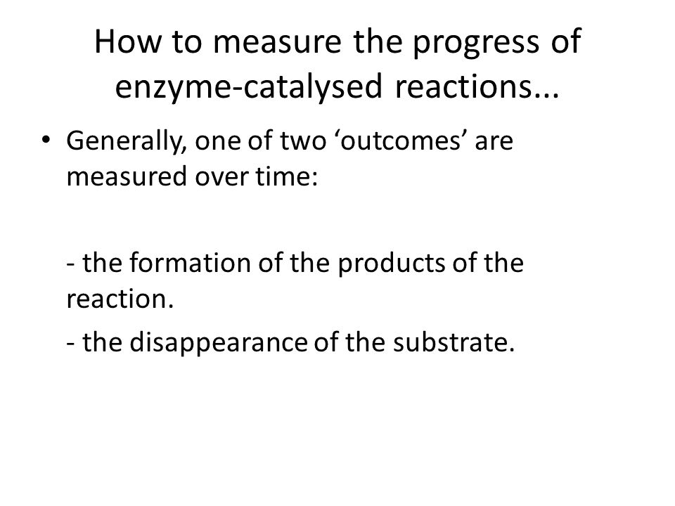 How to measure the progress of enzyme-catalysed reactions...