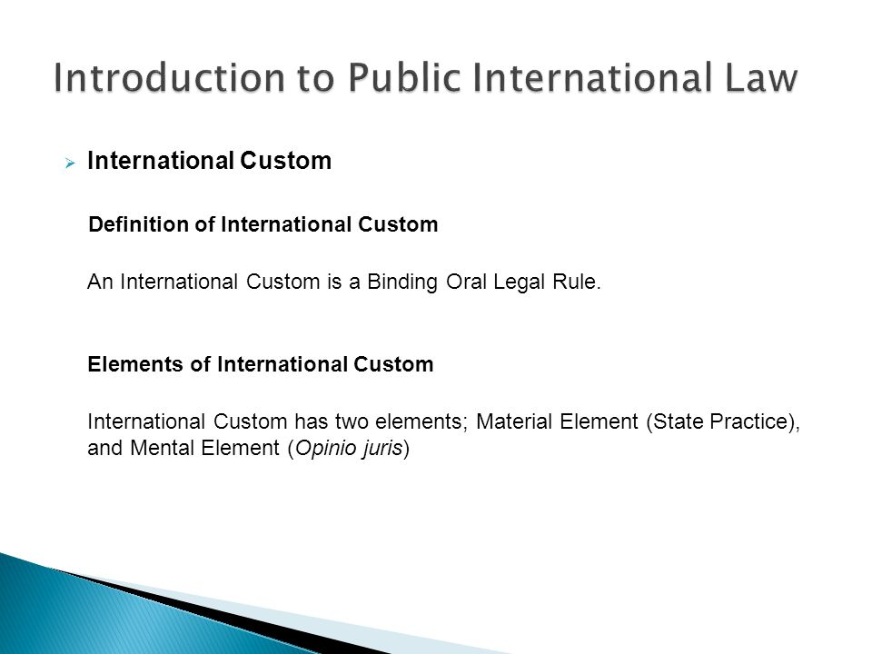 international customs law Although customary international law has long been an important source of rights and obligations in international relations, there has been extensive debate in recent .